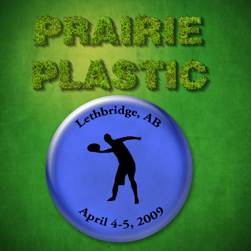 Lethbridge Ultimate Club Prairie Plastic 2009 poster